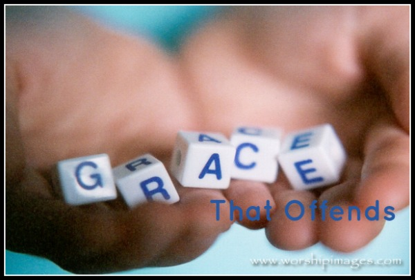 Grace That Offends