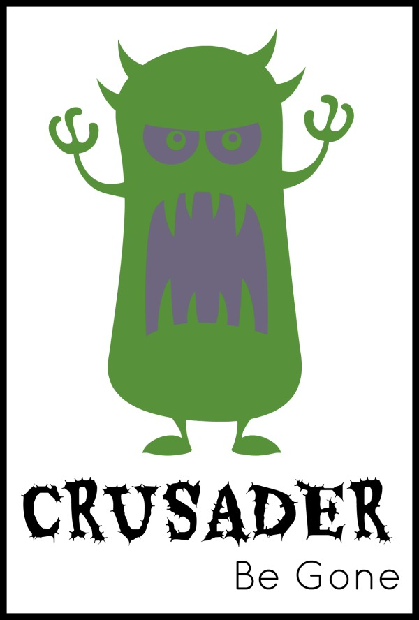Crusader Be Gone