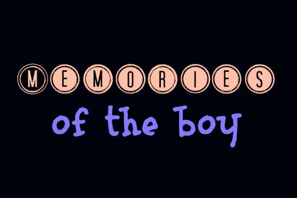 Memories of the Boy